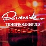 Riverside, Tides from Nebula