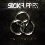Sick Puppies - Tri-Polar
