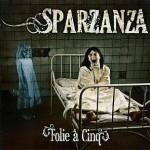 Sparzanza – Folie à cinq