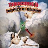 Tenacious D – The Pick of Destiny