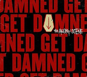 The Agony Scene - Get Damned
