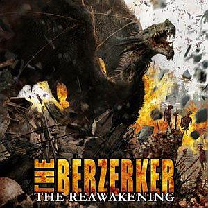 The Berzerker – The Reawakening