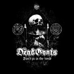 The Dead Goats – Don't Go in the Tomb