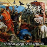 The Wolves of Avalon – Carrion Crows Over Camlan