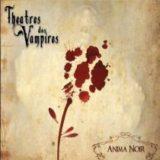 Theatres des vampires – Anima noir