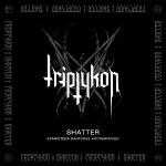 Triptykon – Shatter
