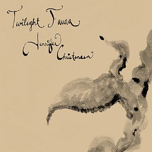 Twilight Fauna / Jennifer Christensen - split