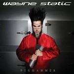 Wayne Static – Pighammer