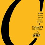 Poslední koncert C v Praze + Lyssa, 31. ledna