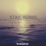 SoulspiryA – Stay Human