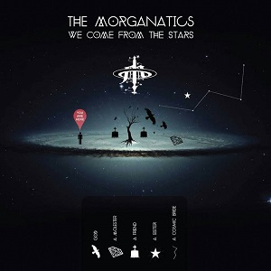 The Morganatics - We Come From the Stars