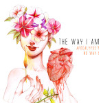 The Way I Am – Apocalypse No Way