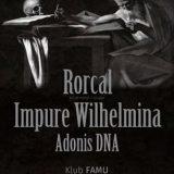 Rorcal, Impure Wilhelmina, Adonis DNA