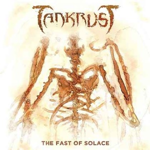 Tankrust – The Fast of Solace