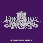 The Doomsday Kingdom - Never Machine Demo EP