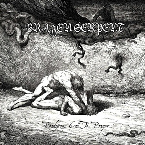Brazen Serpent - Perditions Call to Prayer