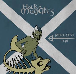 Hakka Muggies - MDCCXLVI