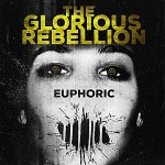 The Glorious Rebellion - Euphoric