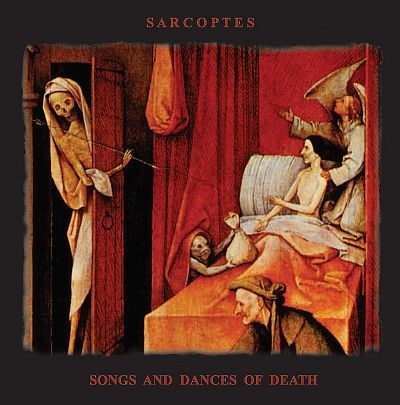 Sarcoptes - Songs and Dances of Death