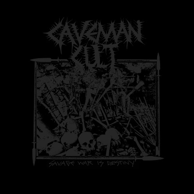 Caveman Cult – Savage War Is Destiny