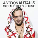 Astronautalis – Cut the Body Loose