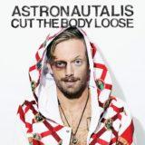 Astronautalis – Cut the Body Loose