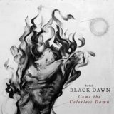 True Black Dawn – Come the Colorless Dawn