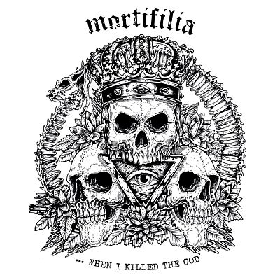 Mortifilia - When I Killed the God