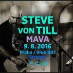 Steve Von Till, Mava – Praha, 9. srpna