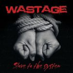 Wastage – Slave to the System