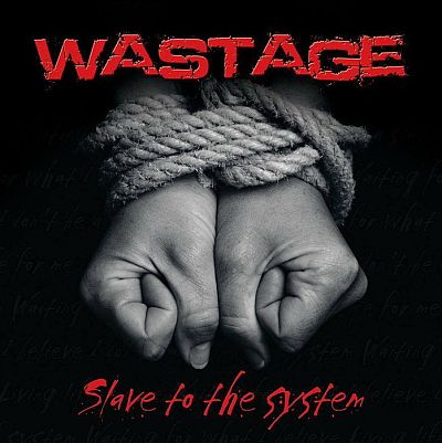 Wastage - Slave to the System