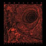 Kozeljnik – Death Gives Unto Life