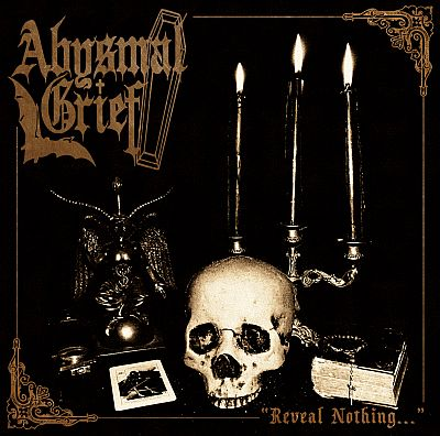 Abysmal Grief - Reveal Nothing…