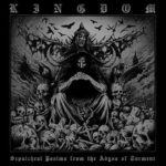 "Kingdom: ""Sepulchral Psalms from the Abyss of Torment"" album stream"
