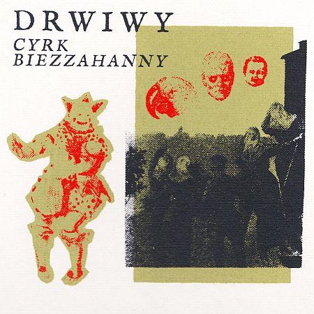 Drwiwy - Cyrk biezzahanny