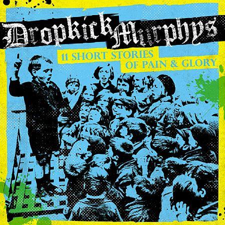 Dropkick Murphys - 11 Short Stories of Pain & Glory