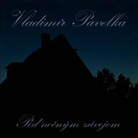 Vladimír Pavelka - Pod nočným závojom