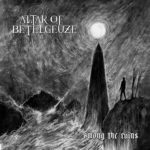 Altar of Betelgeuze – Among the Ruins