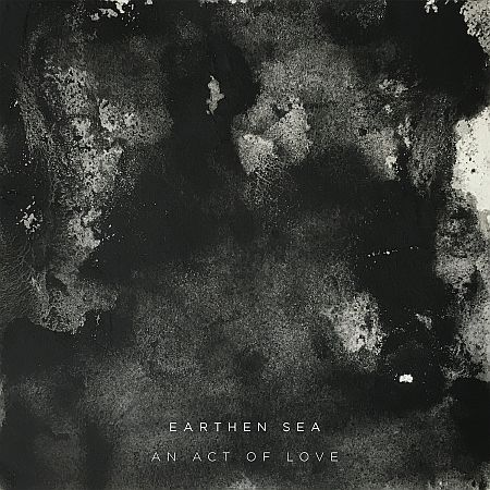 Earthen Sea - An Act of Love