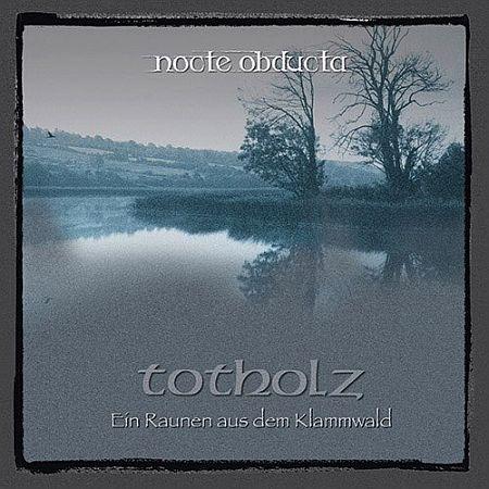 Nocte Obdcuta - Totholz (Ein Raunen aus dem Klammwald)