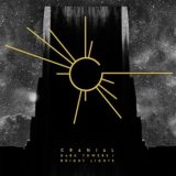 Cranial – Dark Towers / Bright Lights