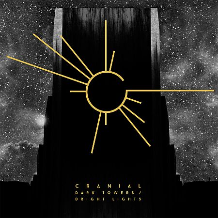 Cranial - Dark Towers, Bright Lights