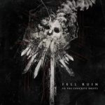 Fell Ruin – To the Concrete Drifts