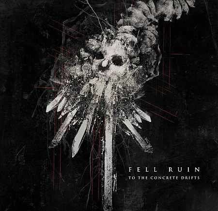 Fell Ruin - To the Concrete Drifts