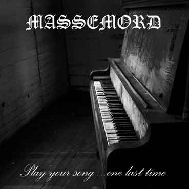 Massemord - Play Your Song... One Last Time