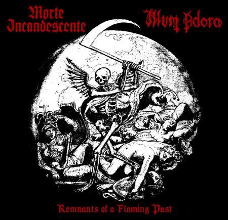 Morte Incandescente / Illum Adora - Remnants of a Flaming Past
