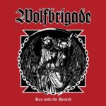 Wolfbrigade – Run with the Hunted
