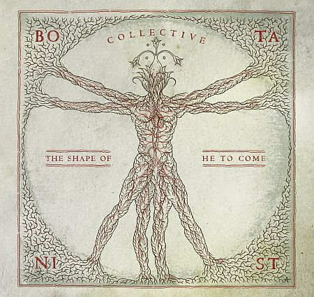 Botanist - Collective: The Shape of He to Come