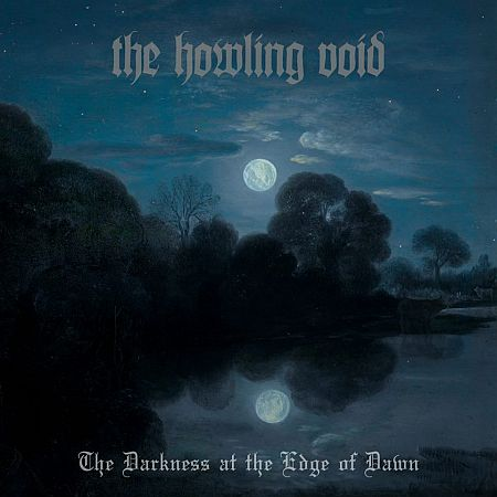 The Howling Void - The Darkness at the Edge of Dawn