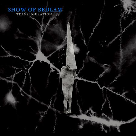 Show of Bedlam - Transfiguration